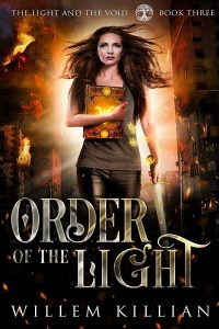Book 3 of the Light and the Void Series, Order of the Light, by Willem Killian